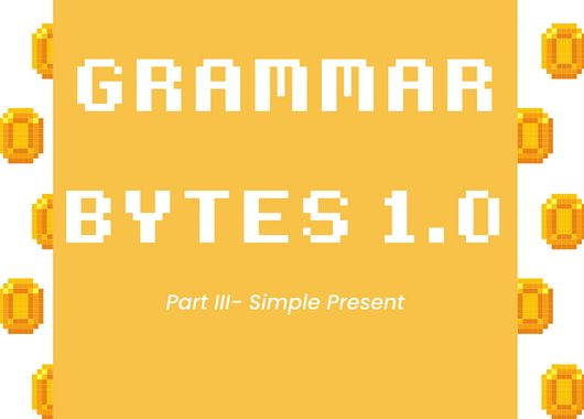 Grammar Bytes 1.0 : Simple Present