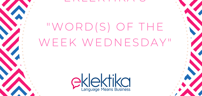 Word(s) of the week Wednesday: a compilation of 10 words/phrases!