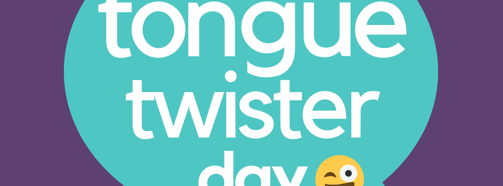 Tongue Twister Day!
