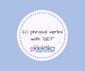 20 phrasal verbs with GET!
