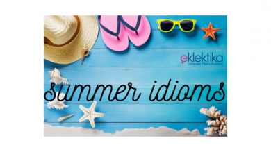 Talking about your summer vacation. Useful idioms